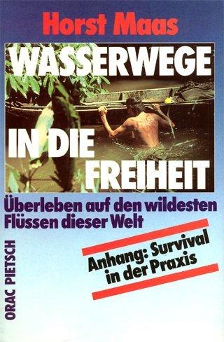 Wasserwege in die Freiheit (German Edition): Horst Maas