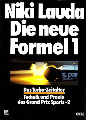 Die neue Formel 1. Das Turbo- Zeitalter.: Lauda, Niki, Indra,
