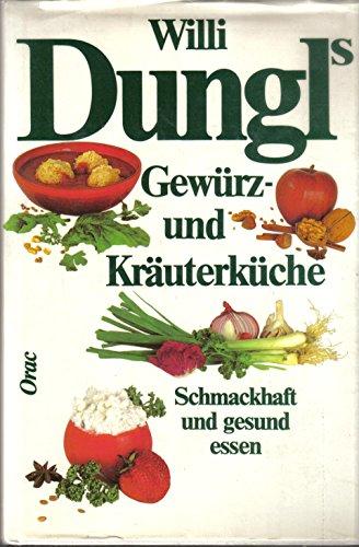 9783853689332: Willi Dungl's Gewürz- und Kräuterküche. Schmackhaft und gesund essen