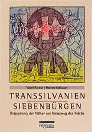 9783853711156: Transsilvanien. Siebenbürgen: Begegnung der Völker am Kreuzweg der Reiche