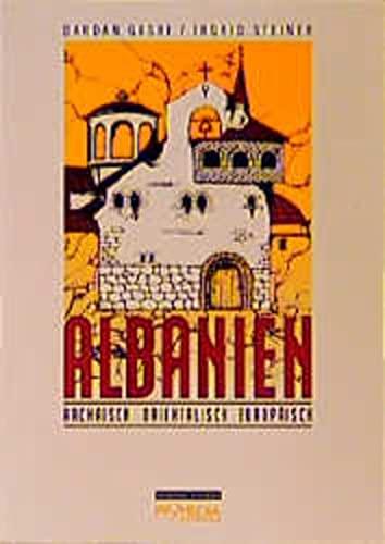 9783853711200: Albanien: Archaisch, orientalisch, europäisch