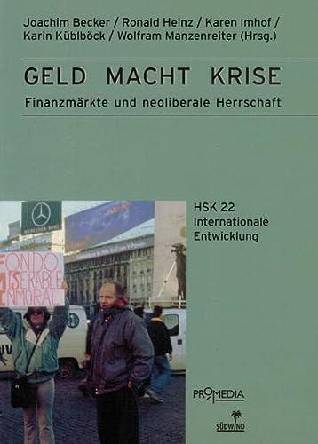 9783853712092: Geld Macht Krise: Finanzmärkte Und Neoliberale Herrschaft