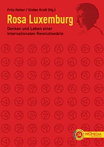 9783853712320: Rosa Luxemburg: Denken und Leben einer internationalen Revolutionärin