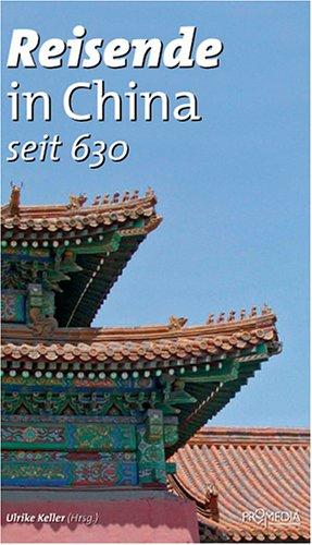 9783853712511: Reisende in China seit 630: Ein kulturhistorisches Lesebuch