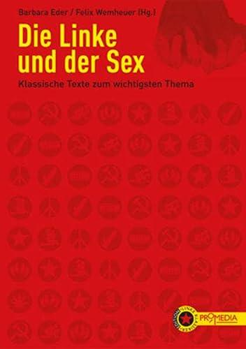 9783853713273: Die Linke und der Sex: Klassische Texte zum wichtigsten Thema