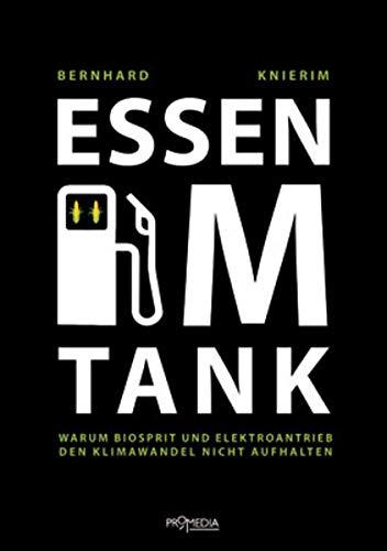 9783853713549: Essen im Tank: Warum Biosprit und Elektroantrieb den Klimawandel nicht aufhalten