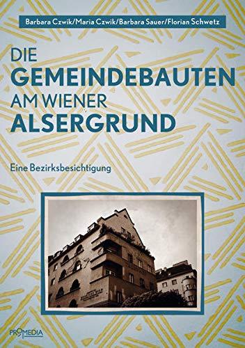 9783853713808: Die Gemeindebauten am Wiener Alsergrund: Eine Bezirksbesichtigung