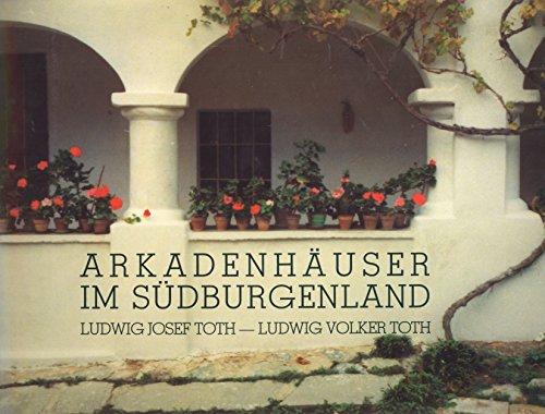 9783853740569: Arkadenh�user im S�dburgenland: Bestandsaufnahme und Dokumentation der Arkadenh�user im Bezirk Oberwart