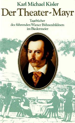 9783853741740: der_theater-mayr-aus_den_biedermeiertagebuchern_des_theatermalers_michael_mayr