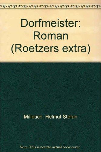 Dorfmeister. Roman.: Milletich, Helmut Stefan
