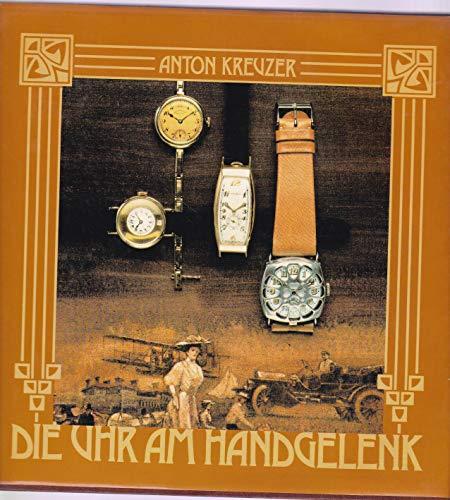 9783853782002: Die Uhr am Handgelenk. Die Geschichte der Armbanduhr