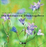 Die schönsten Blumengebete: Rudnigger, Wilhelm, Leischner,
