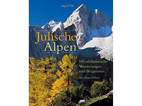 9783853786291: Julische Alpen: 100 erlebnisreiche Wanderungen und Bergtouren