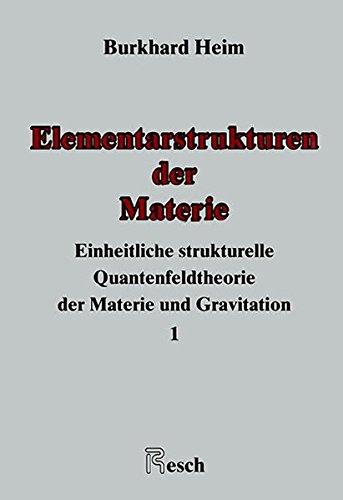 9783853820087: Elementarstrukturen der Materie: Einheitliche strukturelle Quantenfeldtheorie der Materie und Gravitation: Bd. 1 (German Edition)