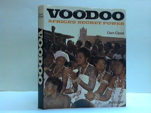 Voodoo. Africa's Secret Power: Chesi, Gert