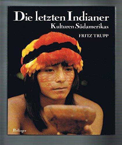 9783853990223: Die letzten Indianer. Kulturen S�damerikas