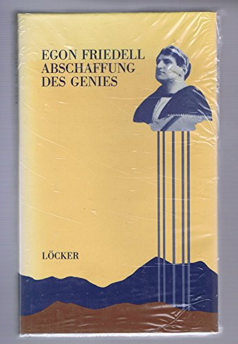 9783854090427: Abschaffung des Genies: Essays bis 1918 [Hardcover] by Egon Friedell