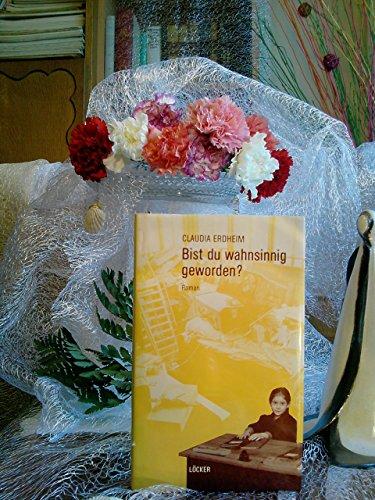 9783854090694: Bist du wahnsinnig geworden?: Roman (Livre en allemand)