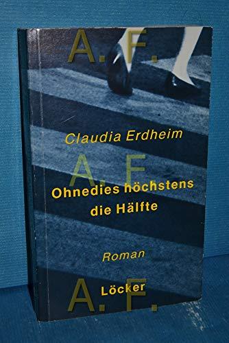 9783854091103: Ohnedies höchstens die Hälfte: Roman (German Edition)