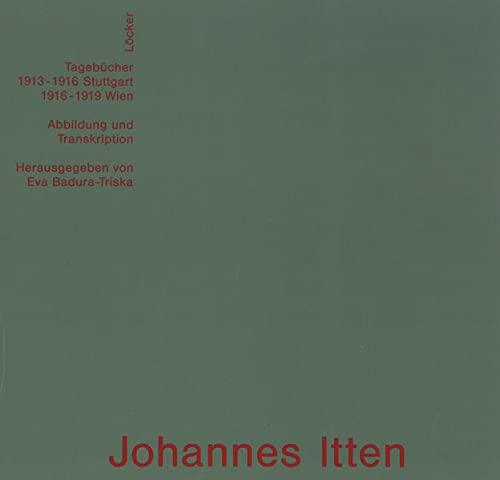 Johannes Itten Tagebücher Stuttgart 1912 - 1916 - Wien 1916 - 1919 - Abbildung ,Transkription ...