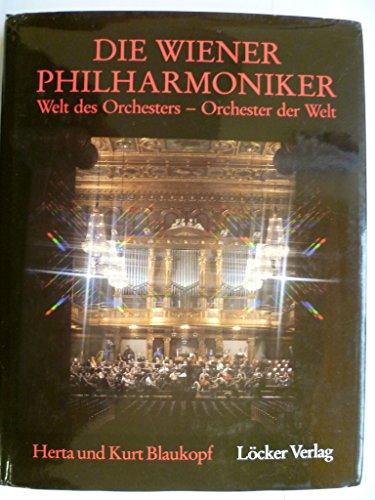 Die Wiener Philharmoniker Welt des Orchesters-Orchester der Welt