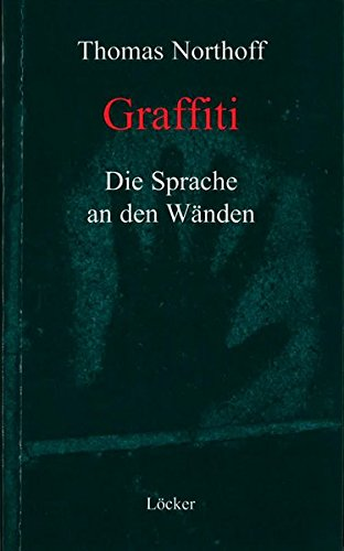 9783854094173: Graffiti: Die Sprache an den Wänden