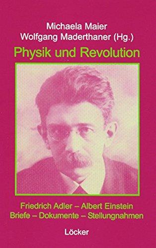 9783854094289: Friedrich Adler - Albert Einstein. Physik und Revolution: Briefwechsel, Dokumente, Stellungnahmen