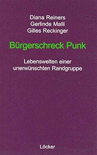 9783854094401: Bürgerschreck Punk: Lebenswelten einer unerwünschten Randgruppe