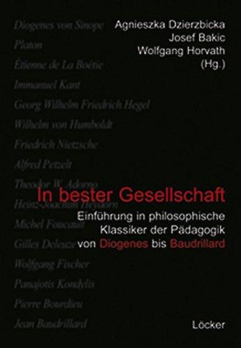 9783854095002: In bester Gesellschaft: Einführung in philosophische Klassiker der Pädagogik von Diogenes bis Baudrillard
