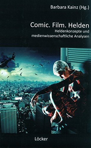 9783854095163: Comic.Film.Helden: Heldenkonzepte und medienwissenschaftliche Analysen