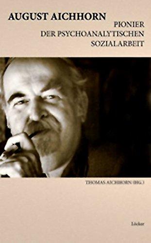 9783854096085: August Aichhorn, Pionier der psychoanalytischen Sozialarbeit