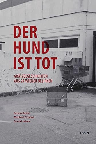 9783854096177: Der Hund ist tot: Grätzelgeschichten aus 24 Wiener Bezirken