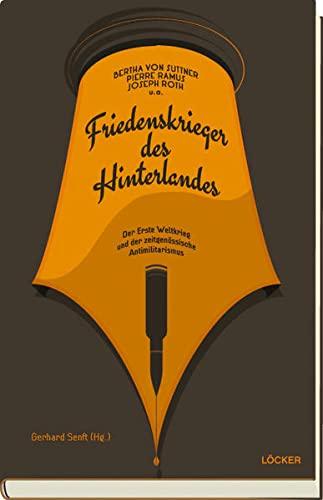 9783854097204: Friedenskrieger des Hinterlandes: Der Erste Weltkrieg und der zeitgen�ssische Antimilitarismus
