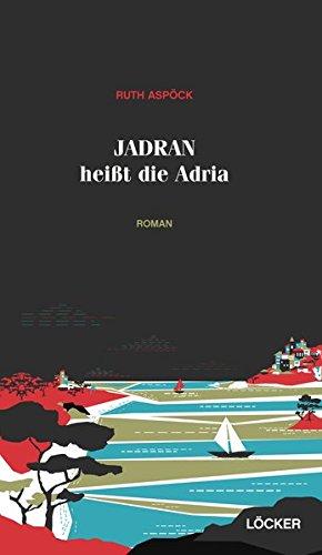 9783854097532: Jadran hei�t die Adria