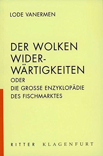 9783854151470: Der Wolken Widerwartigkeiten, oder, Die grosse Enzyklopadie des Fischmarktes (German Edition)