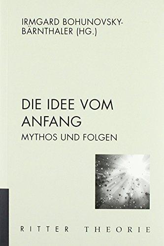 9783854154211: Die Idee vom Anfang - Mythos und Folge