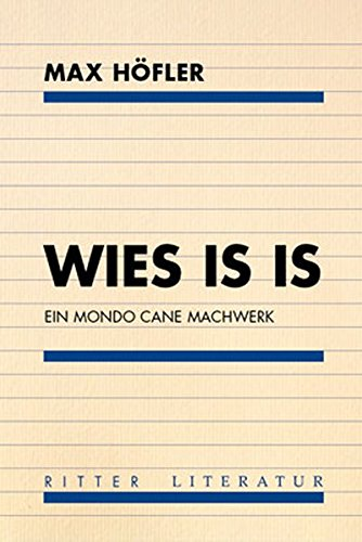 wies is is.: ein mondo cane machwerk: Höfler, Max