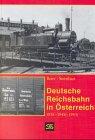 9783854161868: Deutsche Reichsbahn in Österreich: 1938-1945(-1953) (Schriftenreihe Internationales Archiv für Lokomotivgeschichte)
