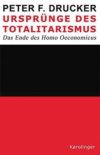9783854181408: Ursprünge des Totalitarismus: Das Ende des Homo Oeconomicus