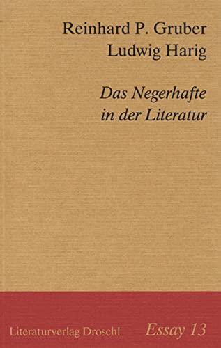 Die Negerhaftigkeit der Literatur: Ludwig Harig; Reinhard P Gruber