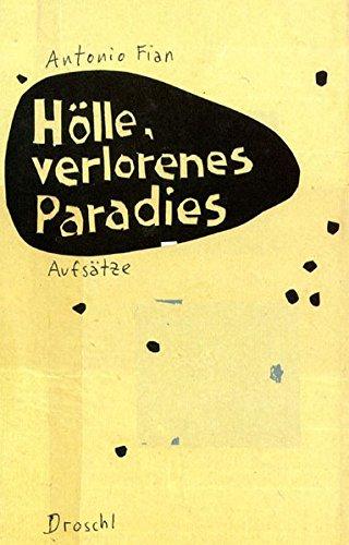 Hölle, Verlorenes Paradies. Aufsätze: Fian, Antonio