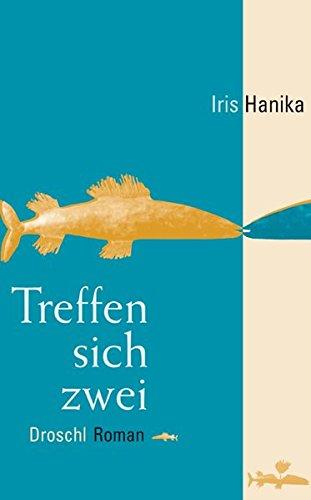 Treffen sich zwei: Hanika, Iris