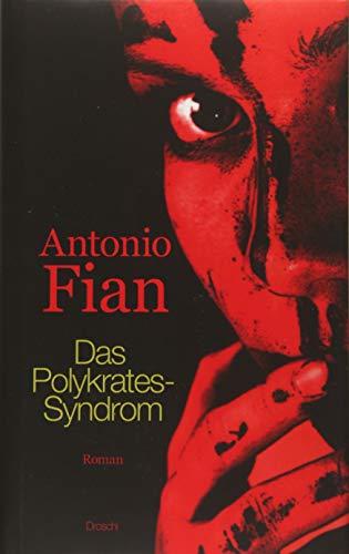 Das Polykrates-Syndrom: Fian, Antonio