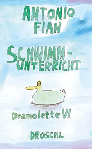 Schwimmunterricht: Dramolette VI: Antonio Fian