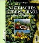 9783854311546: Steirisches Kürbiskernöl