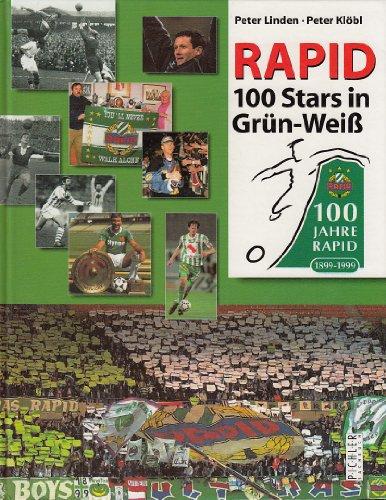 100 Stars in Grün-Weiss. 100 Jahre Rapid 1899 - 1999. - Linden, Peter / Klöbl, Peter