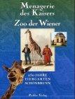 9783854312697: Menagerie des Kaisers - Zoo der Wiener