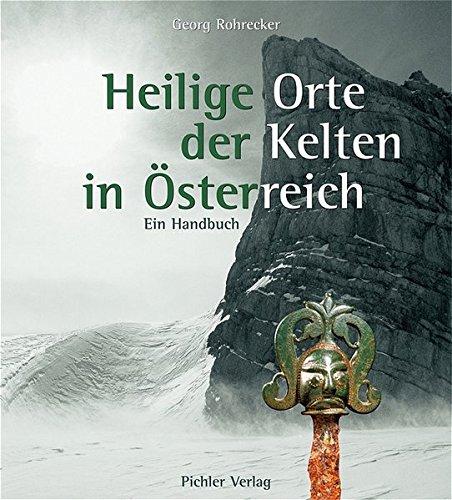9783854313731: Heilige Orte der Kelten in Österreich: Ein Handbuch
