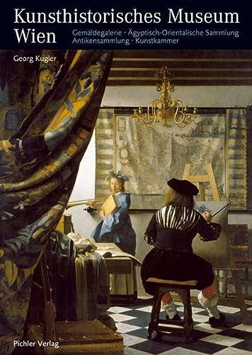 9783854314196: Kunsthistorisches Museum Wien: Gemäldegalerie. Ägyptisch-Orientalische Sammlung. Antikensammlung. Kunstkammer. Münzkabinett