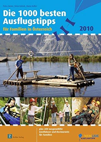 9783854315223: Die 1000 besten Ausflugstipps 2010 f�r Familien in �sterreich: f�r Familien in �sterreich